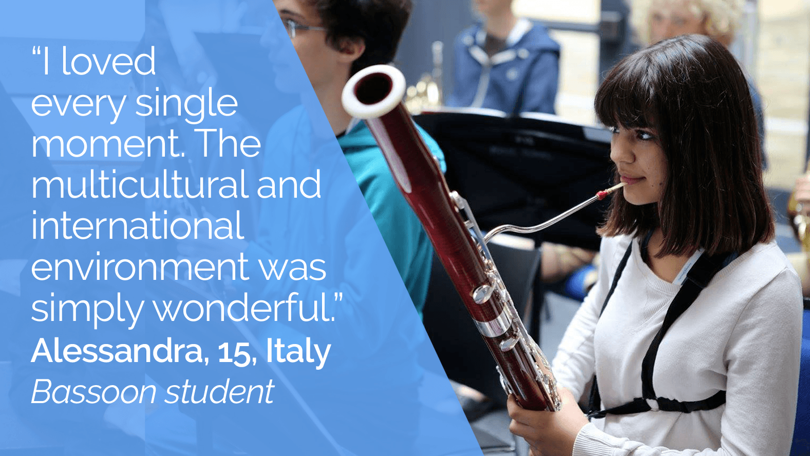 """I loved every single moment"" - Alessandra, Bassoon student, summer camp"