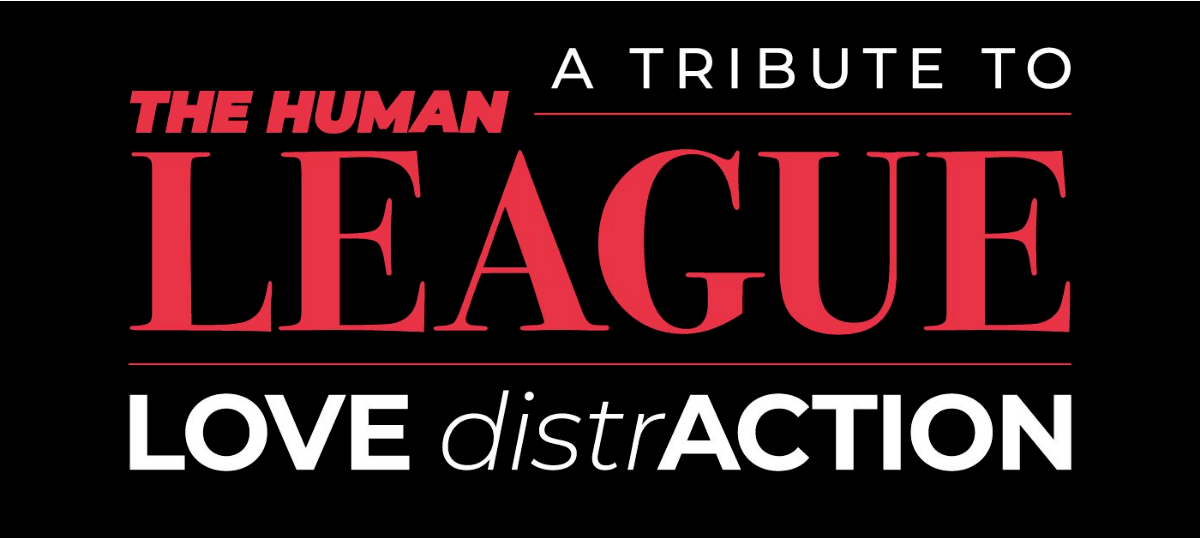 The Human League Tribute (Love DistrAction)