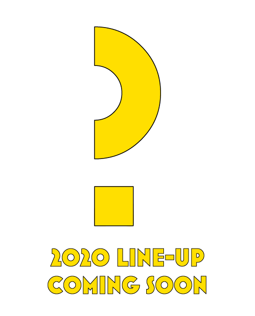 2020 Line up coming soon